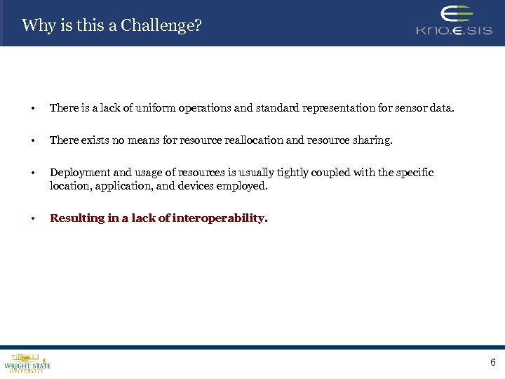 Why is this a Challenge? • There is a lack of uniform operations and