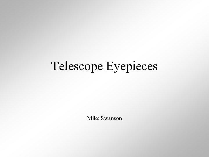 Telescope Eyepieces Mike Swanson