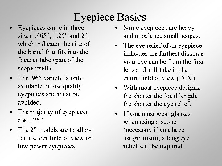 """Eyepiece Basics • Eyepieces come in three sizes: . 965"""", 1. 25"""" and 2"""","""