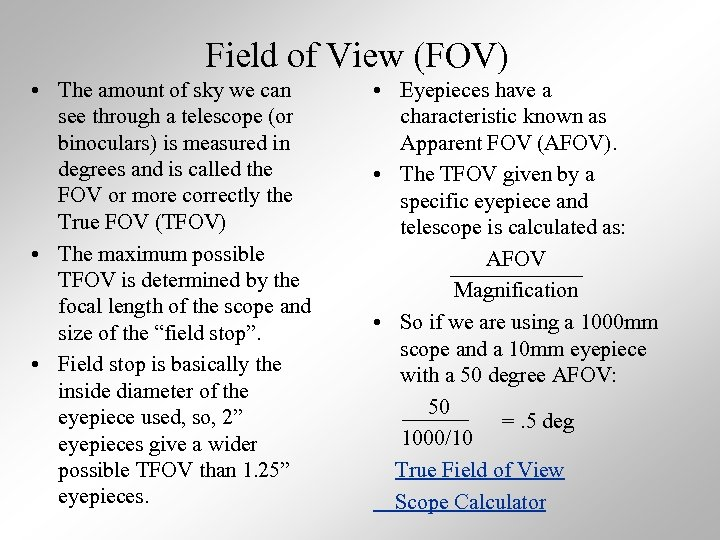 Field of View (FOV) • The amount of sky we can see through a