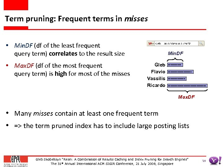 Term pruning: Frequent terms in misses • Min. DF (df of the least frequent