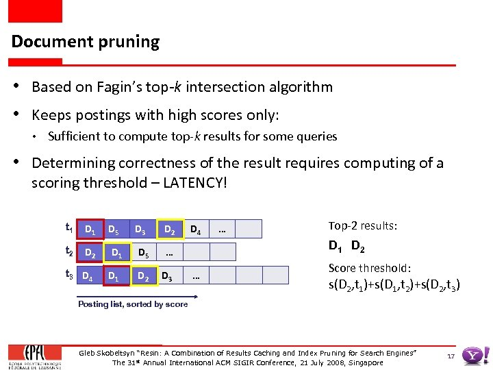 Document pruning • Based on Fagin's top-k intersection algorithm • Keeps postings with high