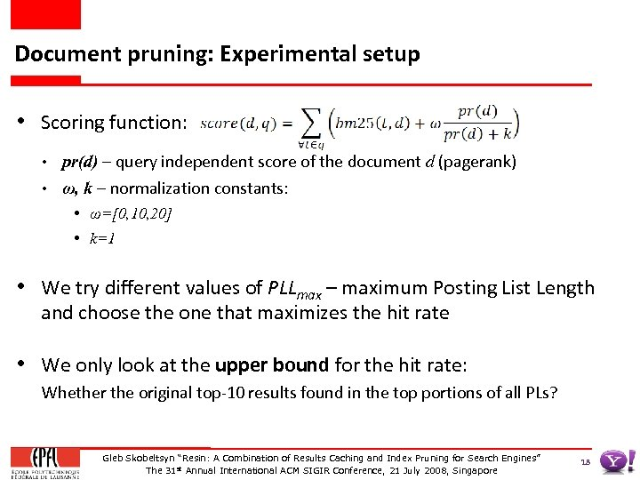 Document pruning: Experimental setup • Scoring function: • • pr(d) – query independent score
