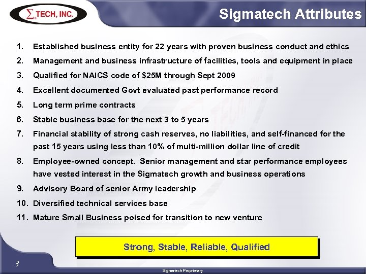 Sigmatech Attributes 1. Established business entity for 22 years with proven business conduct and