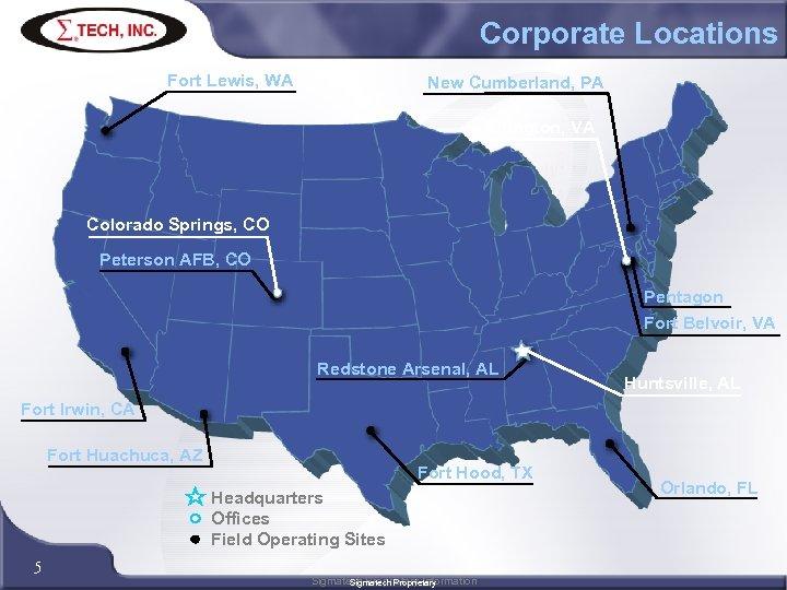 Corporate Locations Fort Lewis, WA New Cumberland, PA Arlington, VA Colorado Springs, CO Peterson