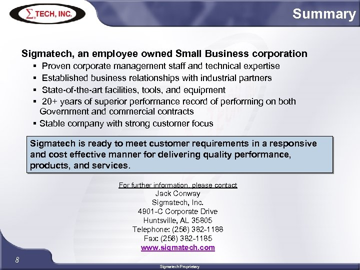 Summary Sigmatech, an employee owned Small Business corporation § § Proven corporate management staff