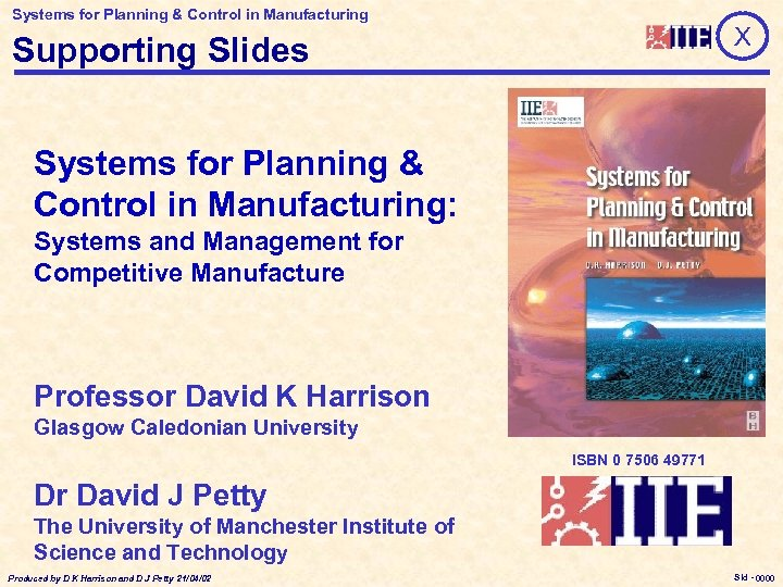 Systems for Planning & Control in Manufacturing X Supporting Slides Systems for Planning &