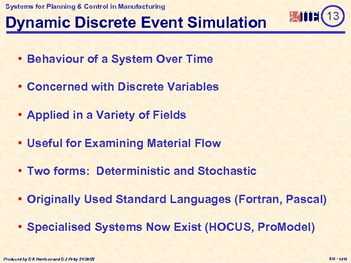 Systems for Planning & Control in Manufacturing Dynamic Discrete Event Simulation 13 • Behaviour