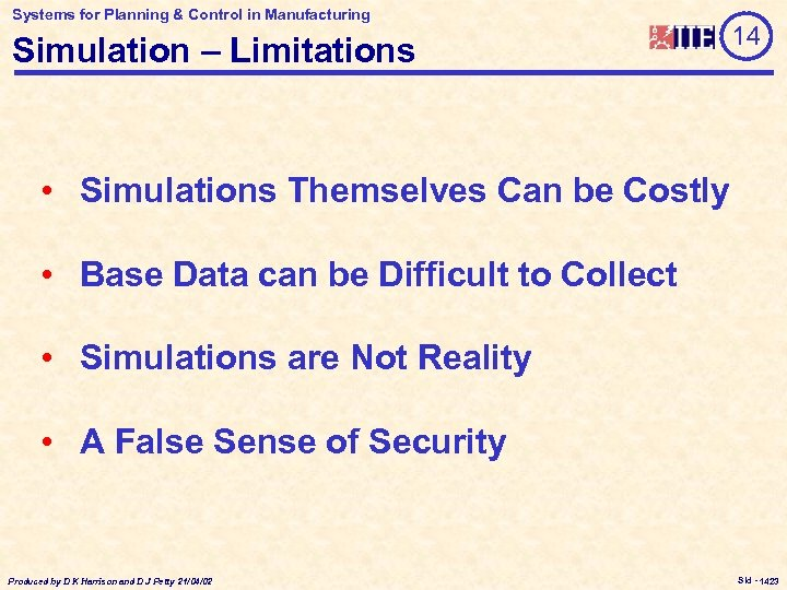 Systems for Planning & Control in Manufacturing Simulation – Limitations 14 • Simulations Themselves
