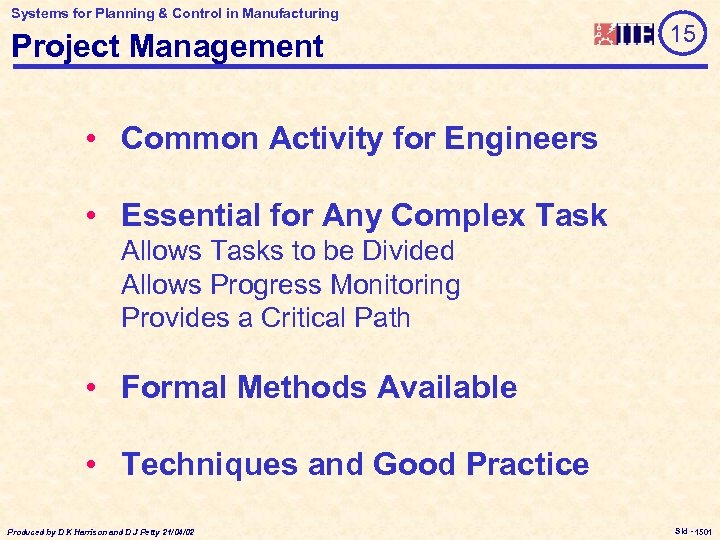 Systems for Planning & Control in Manufacturing Project Management 15 • Common Activity for