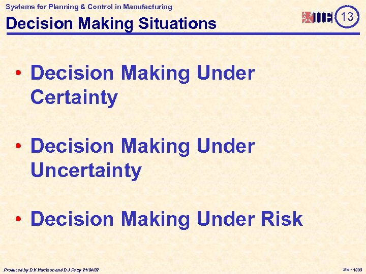 Systems for Planning & Control in Manufacturing Decision Making Situations 13 • Decision Making
