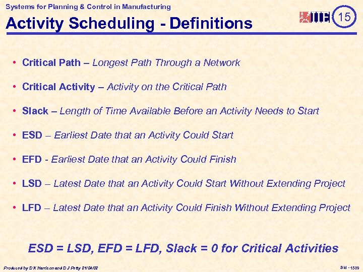 Systems for Planning & Control in Manufacturing Activity Scheduling - Definitions 15 • Critical