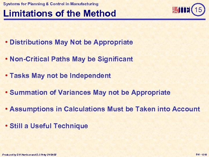 Systems for Planning & Control in Manufacturing Limitations of the Method 15 • Distributions