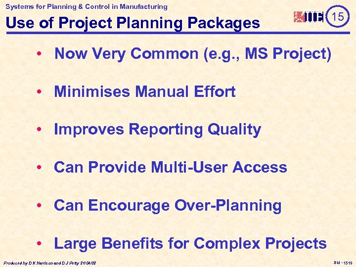 Systems for Planning & Control in Manufacturing Use of Project Planning Packages 15 •