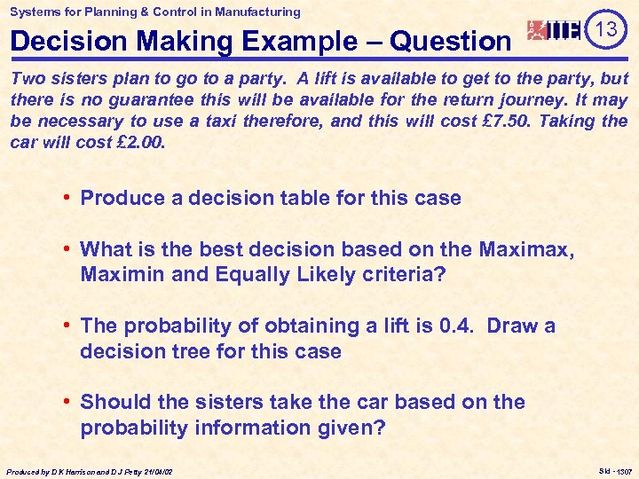 Systems for Planning & Control in Manufacturing Decision Making Example – Question 13 Two
