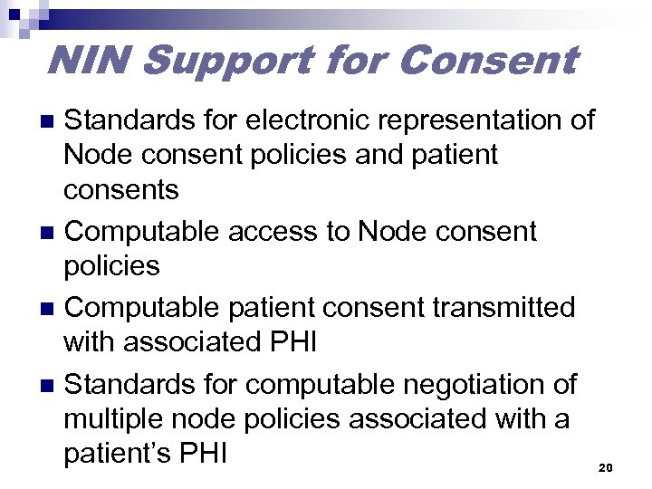 NIN Support for Consent Standards for electronic representation of Node consent policies and patient