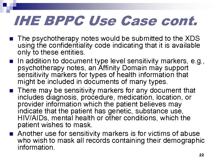 IHE BPPC Use Case cont. n n The psychotherapy notes would be submitted to