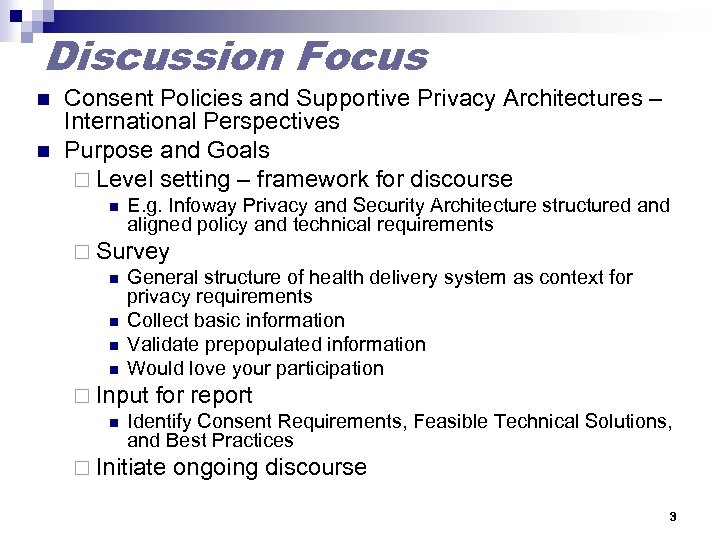 Discussion Focus n n Consent Policies and Supportive Privacy Architectures – International Perspectives Purpose