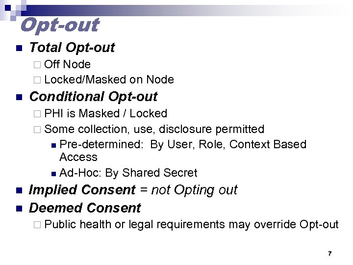 Opt-out n Total Opt-out ¨ Off Node ¨ Locked/Masked on Node n Conditional Opt-out