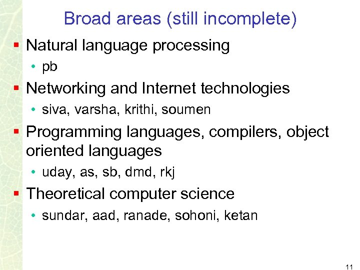 Broad areas (still incomplete) § Natural language processing • pb § Networking and Internet
