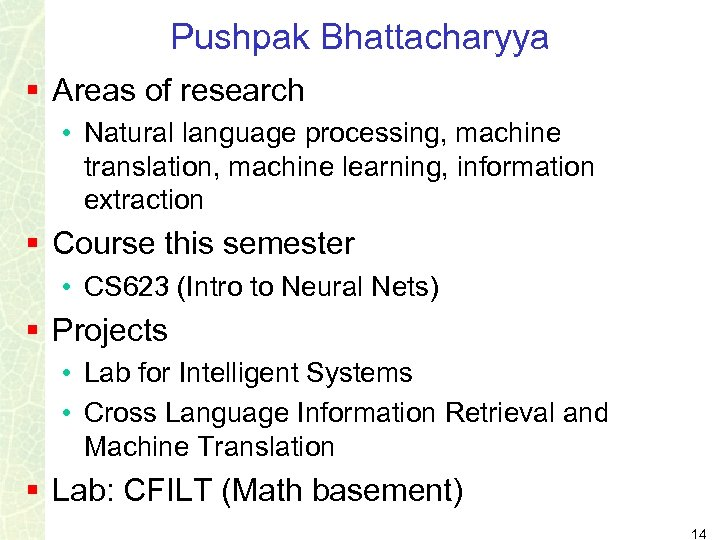 Pushpak Bhattacharyya § Areas of research • Natural language processing, machine translation, machine learning,