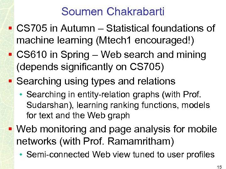Soumen Chakrabarti § CS 705 in Autumn – Statistical foundations of machine learning (Mtech