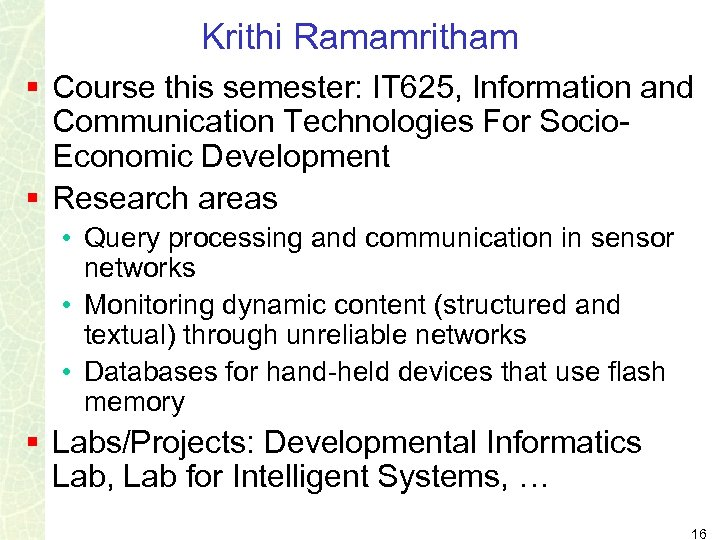 Krithi Ramamritham § Course this semester: IT 625, Information and Communication Technologies For Socio.