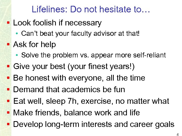 Lifelines: Do not hesitate to… § Look foolish if necessary • Can't beat your