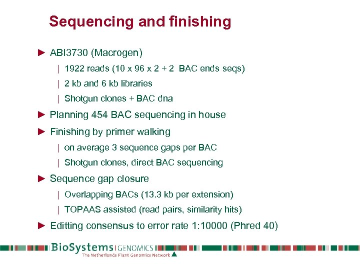 Sequencing and finishing ► ABI 3730 (Macrogen) | 1922 reads (10 x 96 x