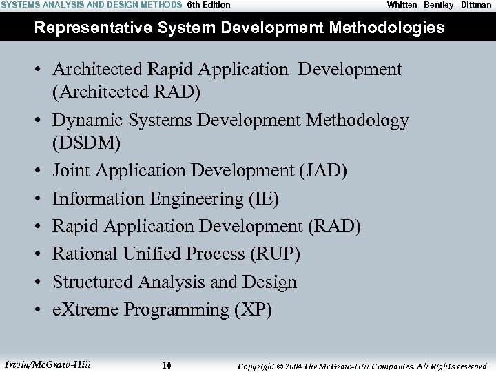 SYSTEMS ANALYSIS AND DESIGN METHODS 6 th Edition Whitten Bentley Dittman Representative System Development