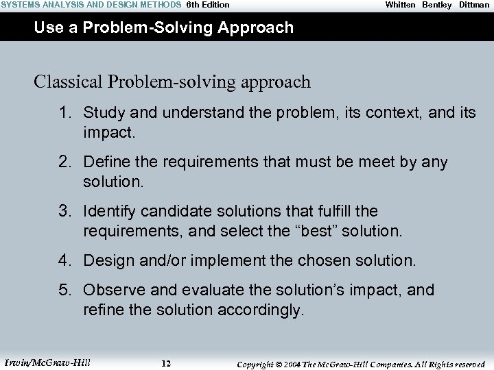 SYSTEMS ANALYSIS AND DESIGN METHODS 6 th Edition Whitten Bentley Dittman Use a Problem-Solving