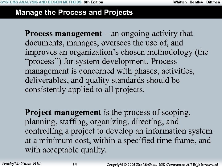 SYSTEMS ANALYSIS AND DESIGN METHODS 6 th Edition Whitten Bentley Dittman Manage the Process