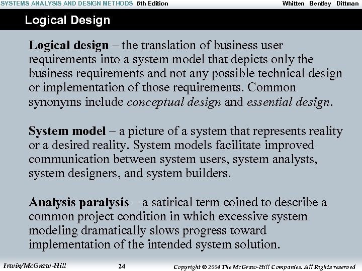 SYSTEMS ANALYSIS AND DESIGN METHODS 6 th Edition Whitten Bentley Dittman Logical Design Logical