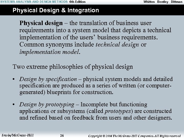 SYSTEMS ANALYSIS AND DESIGN METHODS 6 th Edition Whitten Bentley Dittman Physical Design &