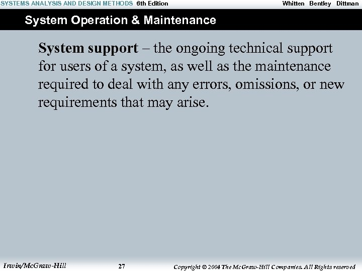 SYSTEMS ANALYSIS AND DESIGN METHODS 6 th Edition Whitten Bentley Dittman System Operation &