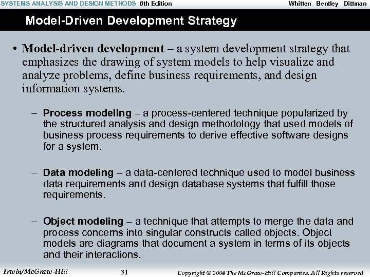 SYSTEMS ANALYSIS AND DESIGN METHODS 6 th Edition Whitten Bentley Dittman Model-Driven Development Strategy