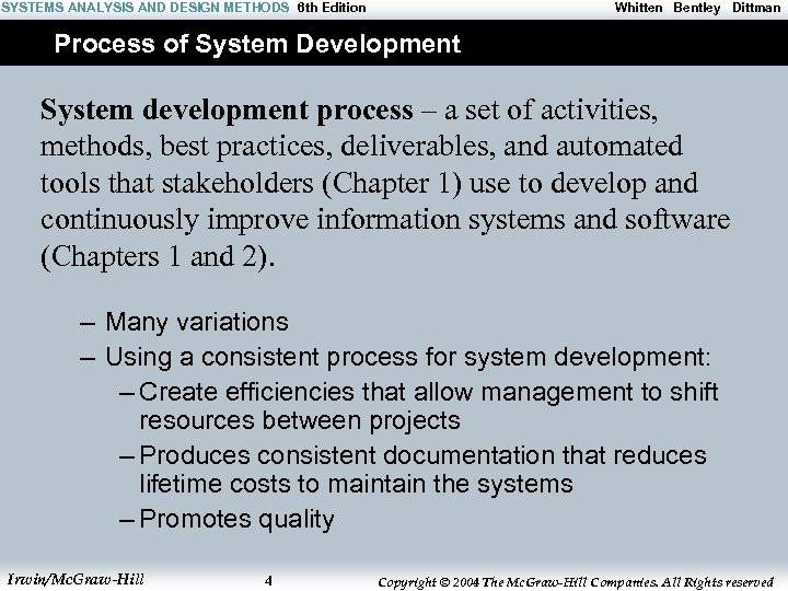 SYSTEMS ANALYSIS AND DESIGN METHODS 6 th Edition Whitten Bentley Dittman Process of System