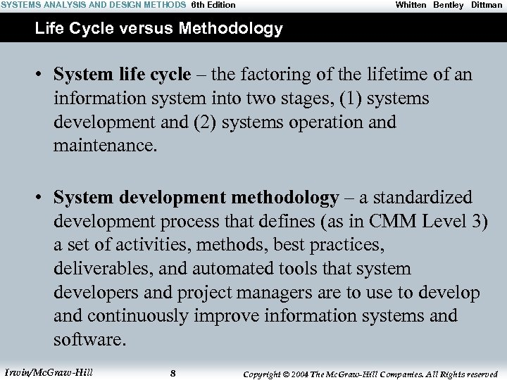 SYSTEMS ANALYSIS AND DESIGN METHODS 6 th Edition Whitten Bentley Dittman Life Cycle versus