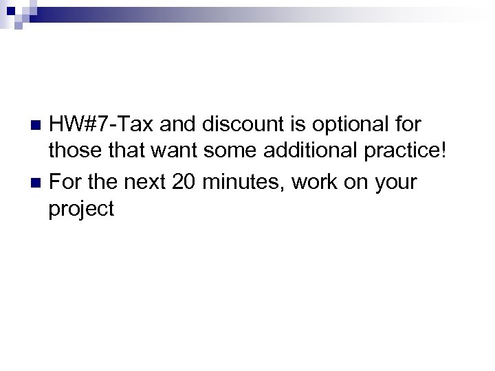 HW#7 -Tax and discount is optional for those that want some additional practice! n