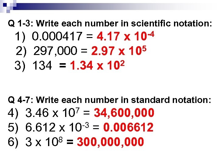 Q 1 -3: Write each number in scientific notation: 1) 0. 000417 = 4.