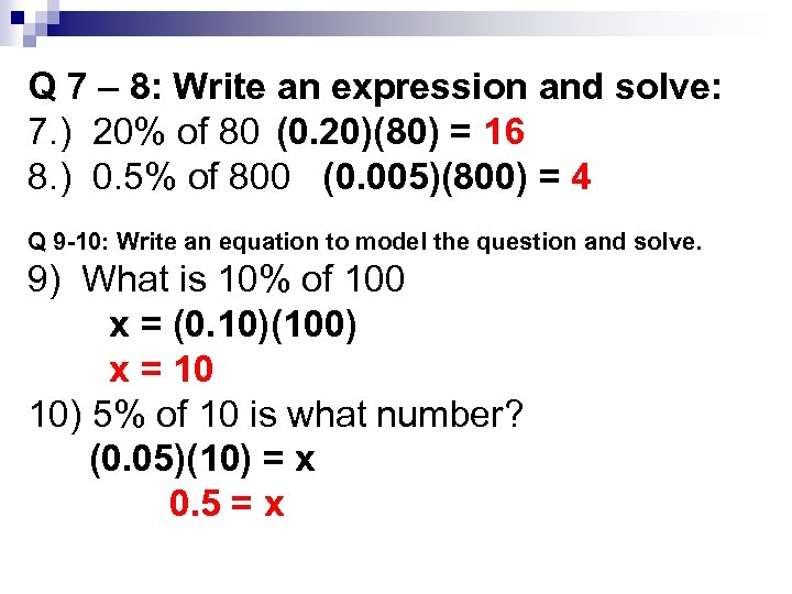 Q 7 – 8: Write an expression and solve: 7. ) 20% of 80
