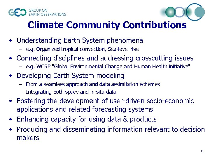 Climate Community Contributions • Understanding Earth System phenomena – e. g. Organized tropical convection,