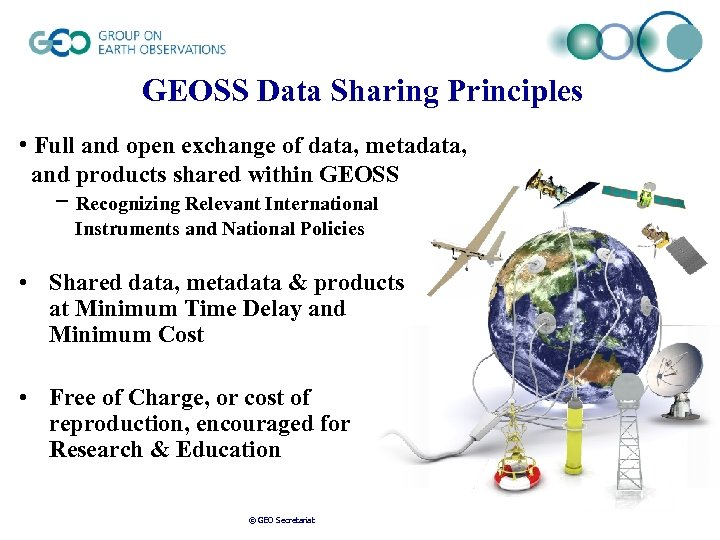 GEOSS Data Sharing Principles • Full and open exchange of data, metadata, and products