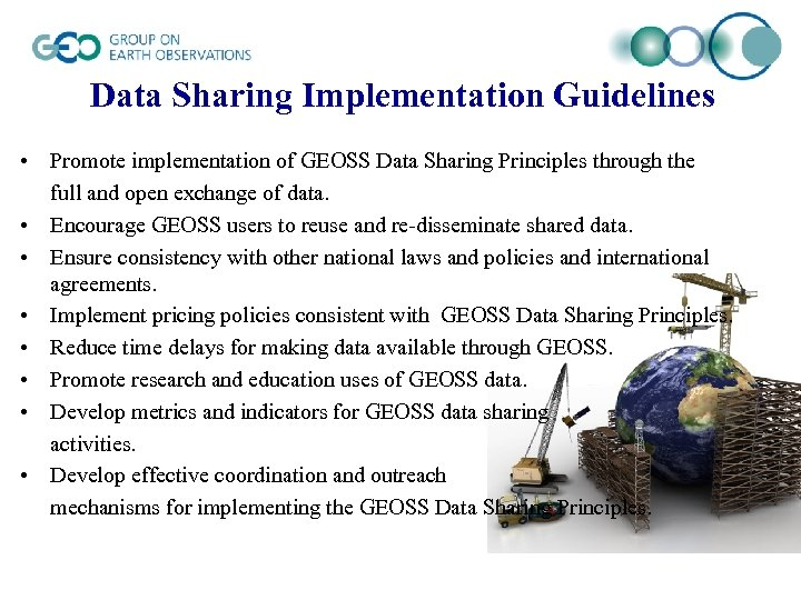 Data Sharing Implementation Guidelines • Promote implementation of GEOSS Data Sharing Principles through the