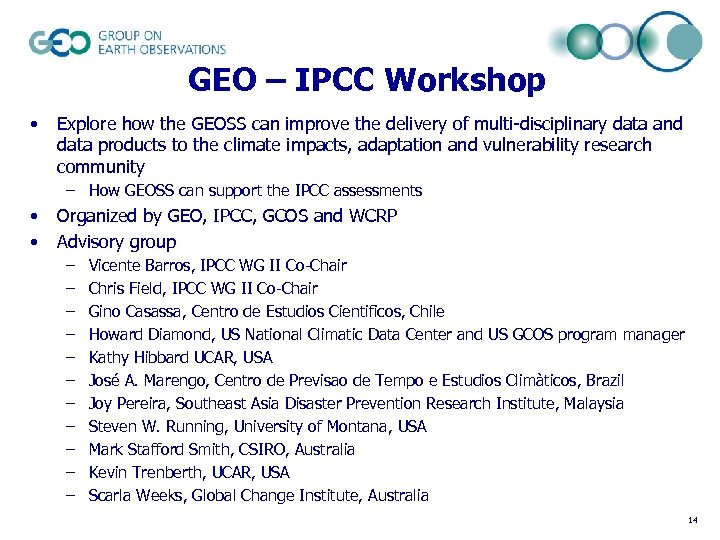 GEO – IPCC Workshop • Explore how the GEOSS can improve the delivery of