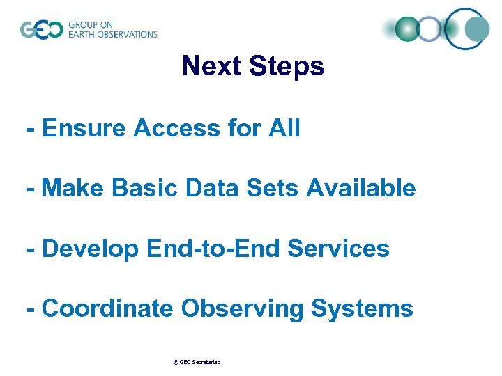 Next Steps - Ensure Access for All - Make Basic Data Sets Available -