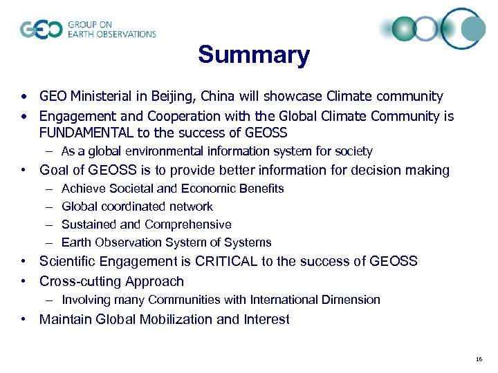 Summary • GEO Ministerial in Beijing, China will showcase Climate community • Engagement and
