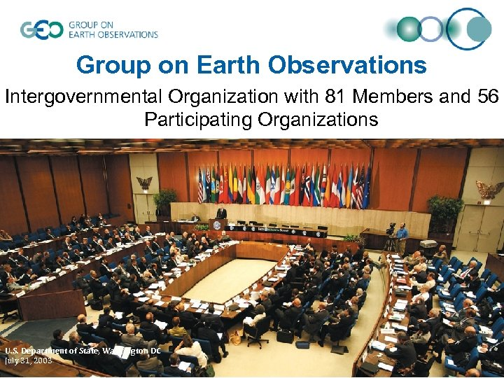 Group on Earth Observations Intergovernmental Organization with 81 Members and 56 Participating Organizations U.