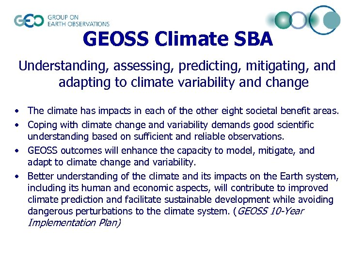 GEOSS Climate SBA Understanding, assessing, predicting, mitigating, and adapting to climate variability and change
