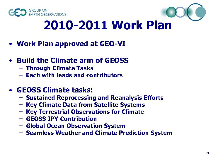 2010 -2011 Work Plan • Work Plan approved at GEO-VI • Build the Climate